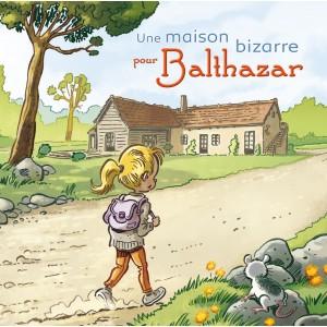 CD Une maison bizarre pour Balthazar